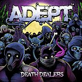 Play & Download Death Dealers by Adept (Metal) | Napster