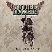 Play & Download Let Me Out by Future Leaders Of The World | Napster