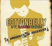 Play & Download Nyc Sessions 1993/2004 by Cotton Belly | Napster