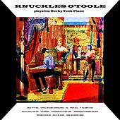 Play & Download Honky-Tonk Ragtime Piano by Knuckles O'Toole | Napster