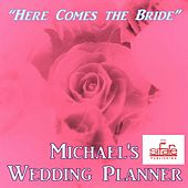 Play & Download Here Comes the Bride (Music Wedding Planner) by Michael Supnick | Napster