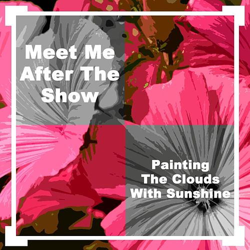 Meet Me After The Show/Painting The Clouds With Sunshine by Original Soundtrack