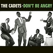Play & Download Don't Be Angry by The Cadets | Napster