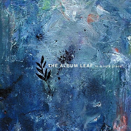 In A Safe Place by The Album Leaf