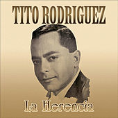 Play & Download La Herencia by Tito Rodriguez | Napster