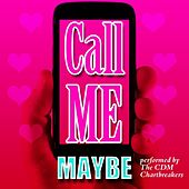 Play & Download Call Me Maybe by The CDM Chartbreakers | Napster