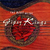 Play & Download Best of Gipsy Kings by Gipsy Kings | Napster