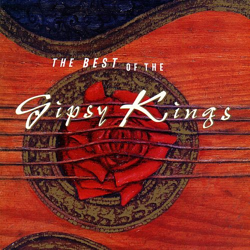 Best of Gipsy Kings by Gipsy Kings