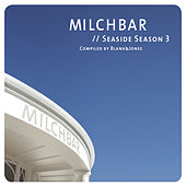 Milchbar Seaside Season 3 by Various Artists