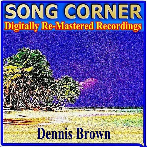 Play & Download Song Corner - Dennis Brown by Dennis Brown | Napster