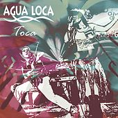 Play & Download Toca by Agua Loca | Napster