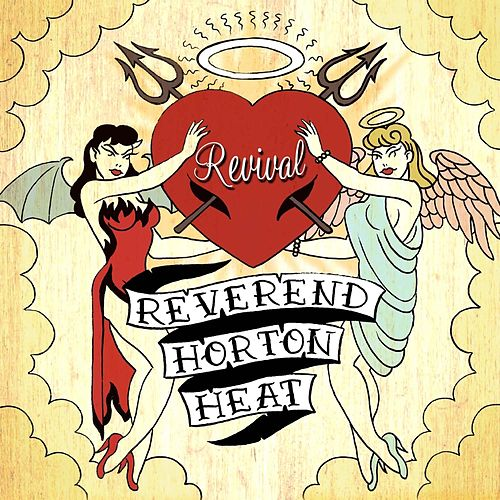 Play & Download Revival by Reverend Horton Heat | Napster