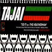 Do It B/w The Weatherman by Tajai
