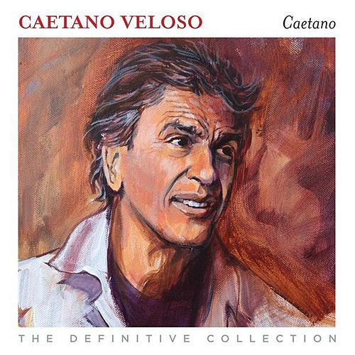 The Definitive Collection by Caetano Veloso