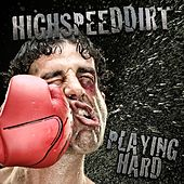 Play & Download Playing Hard by Highspeeddirt | Napster
