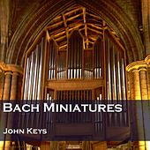 Play & Download Bach Miniatures by John Keys | Napster