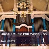 Play & Download Organ Music for Weddings, Vol. 1 by John Keys | Napster