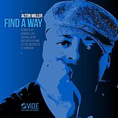 Find a Way by Alton Miller