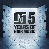 Play & Download 5 Years of Noir Music by Various Artists | Napster