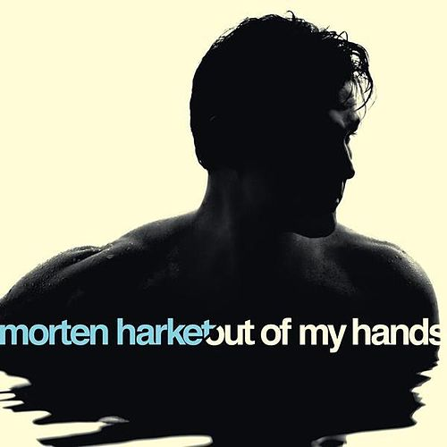 Play & Download Out of My Hands by Morten Harket | Napster