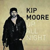 Up All Night by Kip Moore