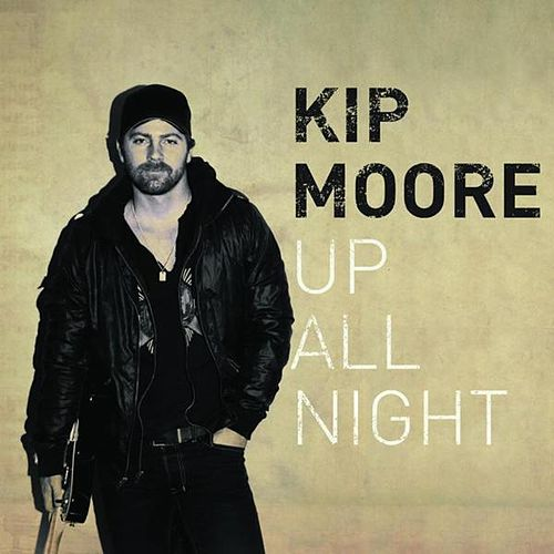 Play & Download Up All Night by Kip Moore | Napster