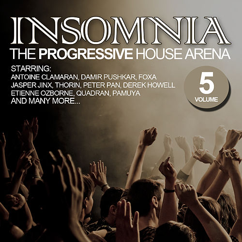 Insomnia - The Progressive House Arena Vol. 5 by Various Artists