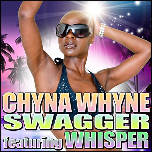 Play & Download Swagger (feat. Whisper) - Single by Chyna Whyne | Napster