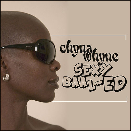 Play & Download Sexy Baal-Ed by Chyna Whyne | Napster