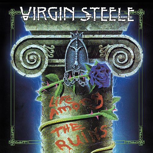 Play & Download Life Among The Ruins (Re-Issue) by Virgin Steele | Napster