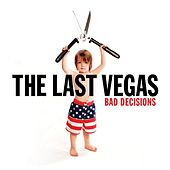 Play & Download Bad Decisions by The Last Vegas | Napster