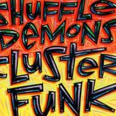 Clusterfunk by Shuffle Demons