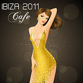 Play & Download Ibiza 2011 Cafe by Chill Out Del Mar | Napster
