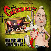 Play & Download Better Late Than Never! by The Griswalds | Napster