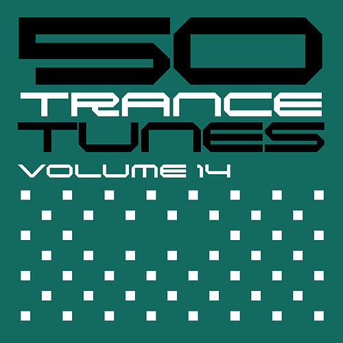 Play & Download 50 Trance Tunes, Vol. 14 by Various Artists | Napster