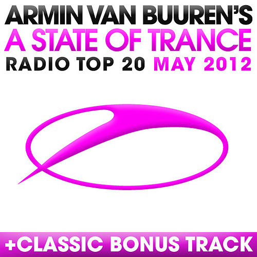 Play & Download A State Of Trance Radio Top 20 - May 2012 by Various Artists | Napster