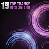 Play & Download 15 Top Trance Hits 2012 - 05 by Various Artists | Napster