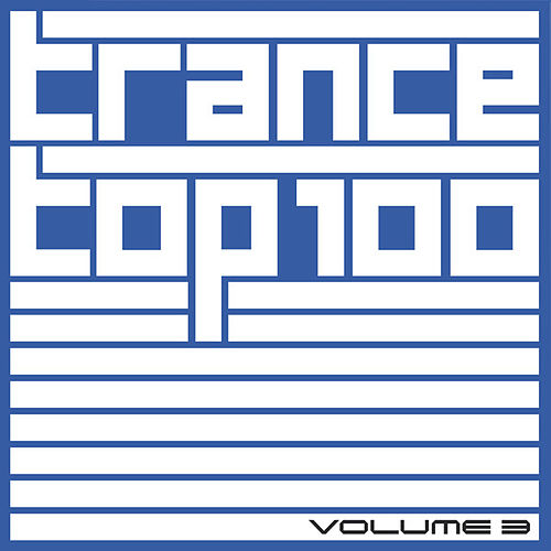 Trance Top 100, Vol. 3 by Various Artists