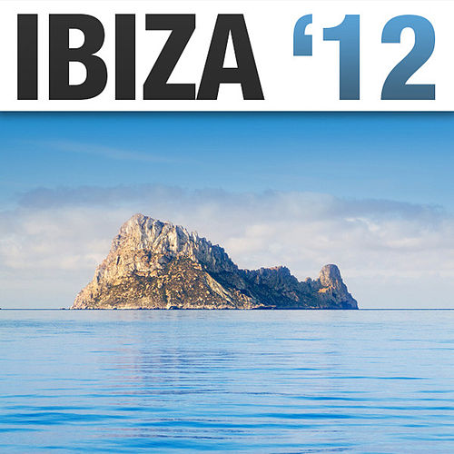 Play & Download Ibiza '12 by Various Artists | Napster