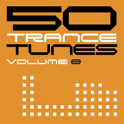 50 Trance Tunes, Vol. 8 by Various Artists