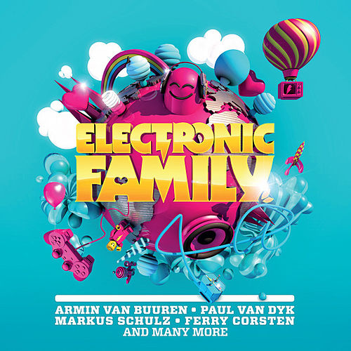 Play & Download Electronic Family (The Compilation) by Various Artists | Napster
