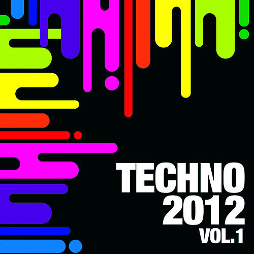 Techno 2012, Vol.1 by Various Artists
