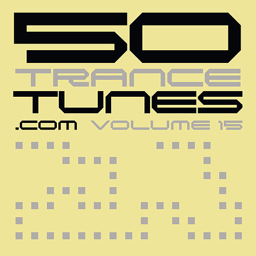 50 Trance Tunes, Vol. 15 by Various Artists