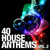 40 House Anthems, Vol. 2 by Various Artists