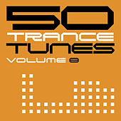 Play & Download 50 Trance Tunes, Vol. 8 by Various Artists | Napster