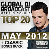 Play & Download Global DJ Broadcast Top 20 - May 2012 by Various Artists | Napster