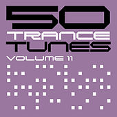 Play & Download 50 Trance Tunes, Vol. 11 by Various Artists | Napster