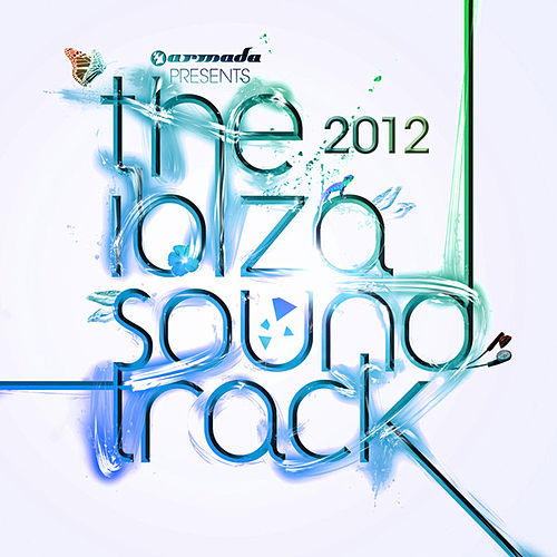 Armada presents the Ibiza Soundtrack 2012 by Various Artists