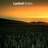 Play & Download Broken by Lustral | Napster