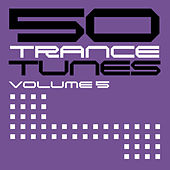 Play & Download 50 Trance Tunes, Vol. 5 by Various Artists | Napster